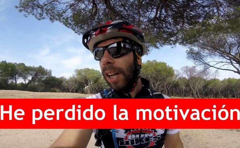 He perdido la motivación | Salida en MTB