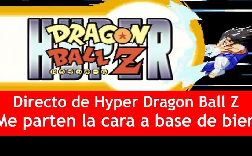 Directo de Hyper Dragon Ball Z | ¡Me parten la cara a base de bien!