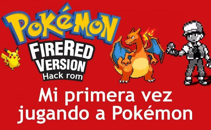 Mi primera vez jugando a Pokémon | Hack Rom Pokémon Rojo Fuego