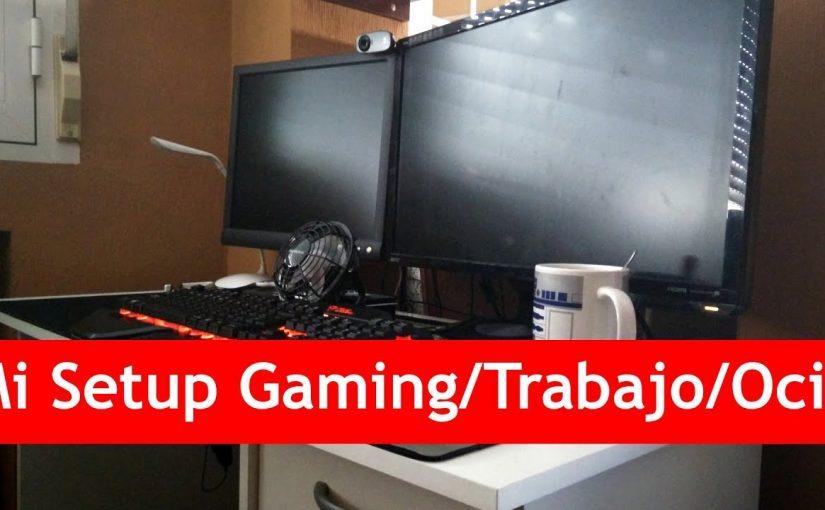 Mi Setup Gaming, trabajo y ocio