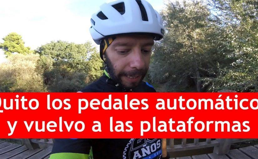 Quito los pedales automáticos y vuelvo a las plataformas
