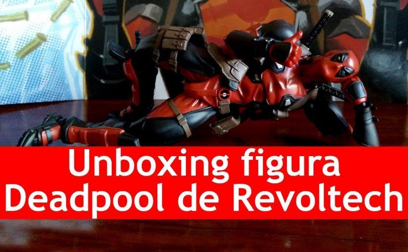 Unboxing de la figura de Deadpool de Revoltech